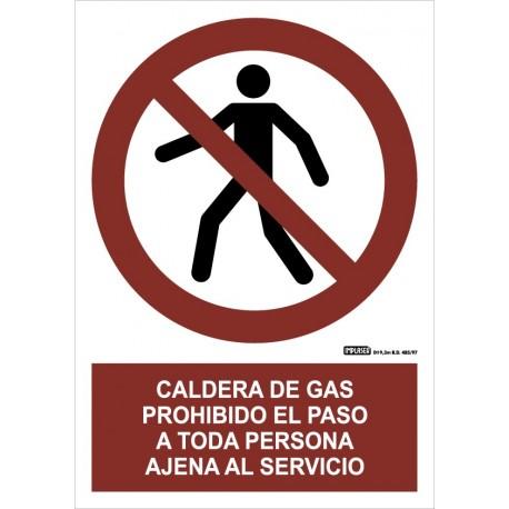 Señal caldera de gas. Prohibido el caso a toda persona ajena al servicio