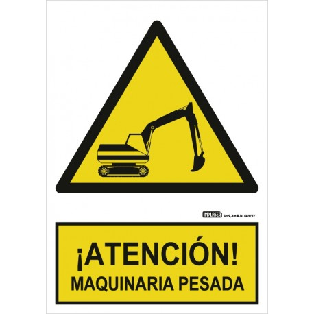 Señal ¡Atención! Maquinaria pesada